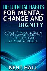 Influential Habits for Mental Change and Dignity