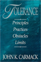 Tolerance: Principles, practices, obstacles, limits