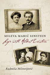 Mileva Marić Einstein: Life with Albert Einstein