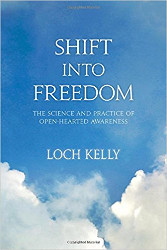 Shift into Freedom Loch Kelly